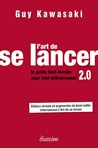 L'Art de se lancer 2.0 de Guy Kawasaki